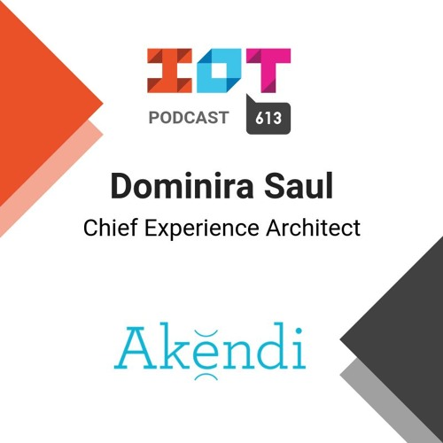 Ep.002 - Akendi - Dominira Saul, Chief Experience Architect