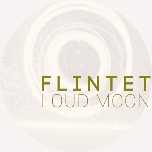 LOUD MOON bit.ly/FlintetSpotify