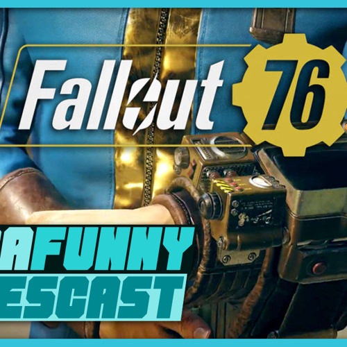 Fallout 76 Impressions - Kinda Funny Gamescast Ep. 194