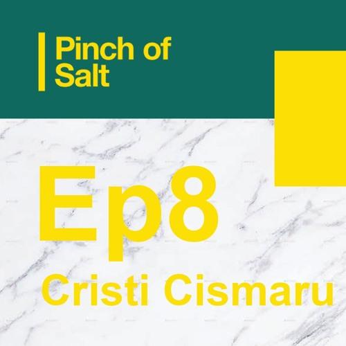 Pinch of Salt | Ep.8 | De ce e important să mâncăm local cu Cristi Cismaru