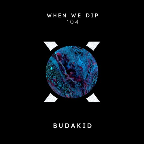 Budakid - When We Dip 104