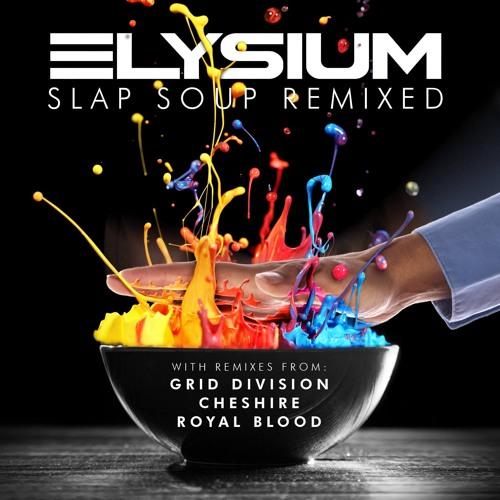 Elysium - Slap Soup (Grid Division Remix)