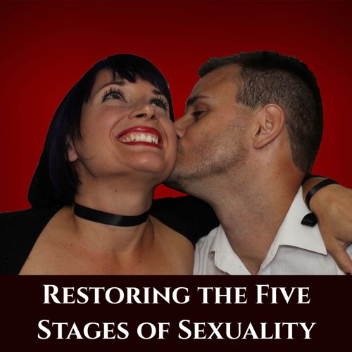 Restoring the Five Stages of Sexuality