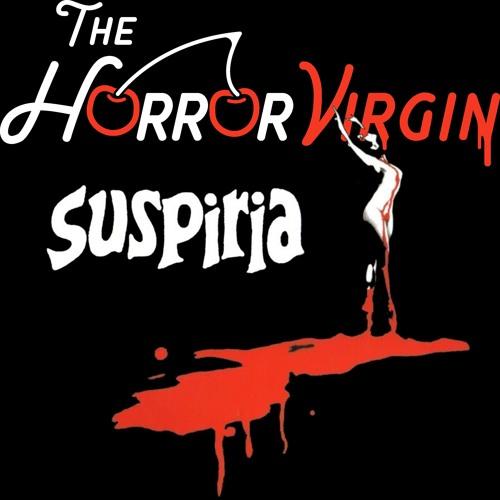 The Horror Virgin EP 25 - Suspiria(1977)