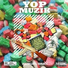King bubski - yop muzik