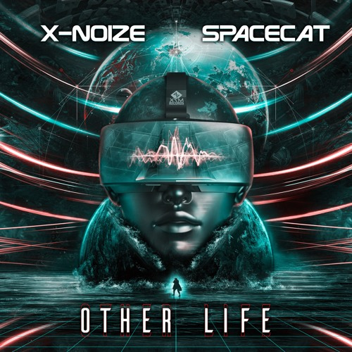X-noiZe & SpaceCat - Other Life (Release date 12/11/2018)