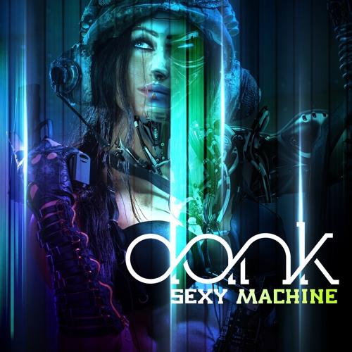 DANK - Sexy Machine {SKAM Artist Records}