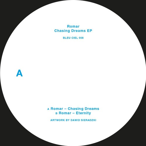 Premiere: A1 - Romar - Chasing Dreams [BLEUCIEL008]