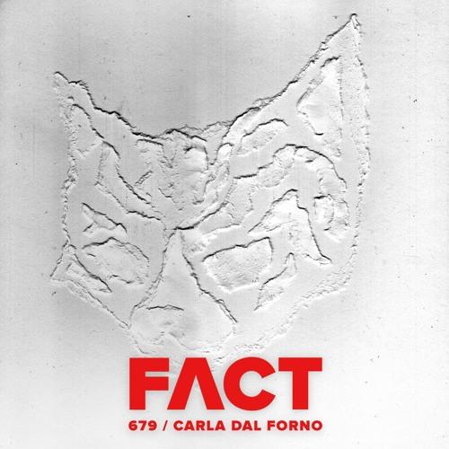 FACT mix 679 - Carla dal Forno (Nov '18)