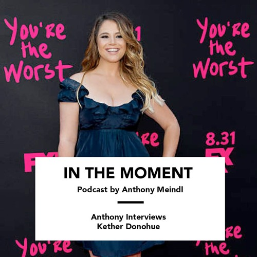 Anthony Interviews Kether Donohue