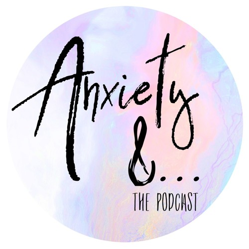 EP1 Anxiety &...Me