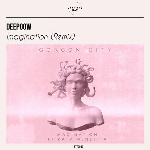 Gorgon City - Imagination (Deepoow Remix)