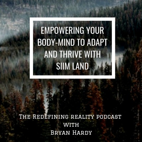 Empowering Your Body-Mind to Adapt & Thrive with Siim Land - Ep. 65