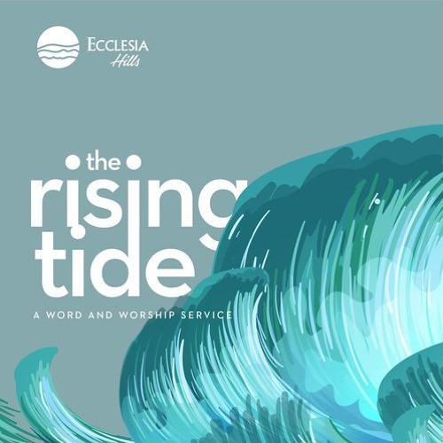 The Rising Tide- Pastor Moses Ida-Michaels- October 7, 2018