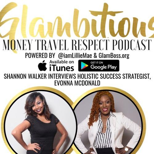 EP: 56 Shannon Walker Interviews Evonna McDonald, Holistic Success Strategist