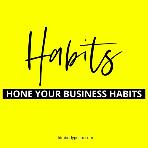 Hone Your Business Habits