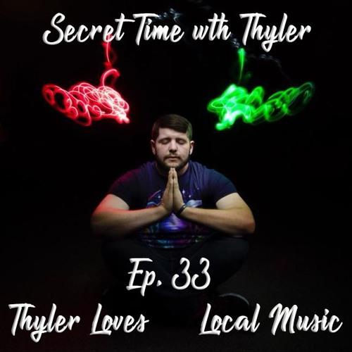 Ep. 33 - Thyler Loves Local Music