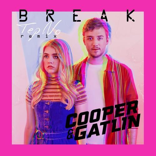 Cooper & Gatlin - Break (Tep No Remix)