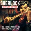 Sherlock (Who You Really Are) Violin Cover