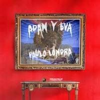 Cover mp3 Paulo Londra - Adan y Eva
