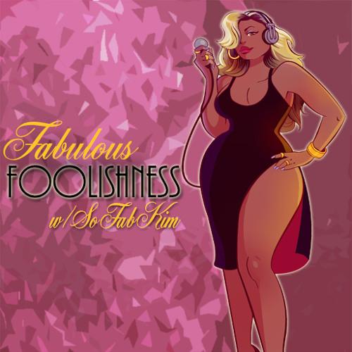 Fabulous Foolishness W/ So Fab Kim
