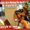 Right Here Waiting For You Acoustic Perfomance By Jane With Lyrics