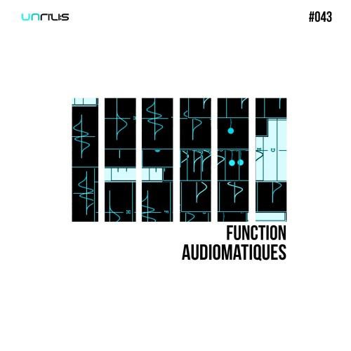 UNRILIS043 - Audiomatiques - Function