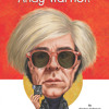 Who Was Andy Warhol? by Kirsten Anderson, read by Kaleo Griffith