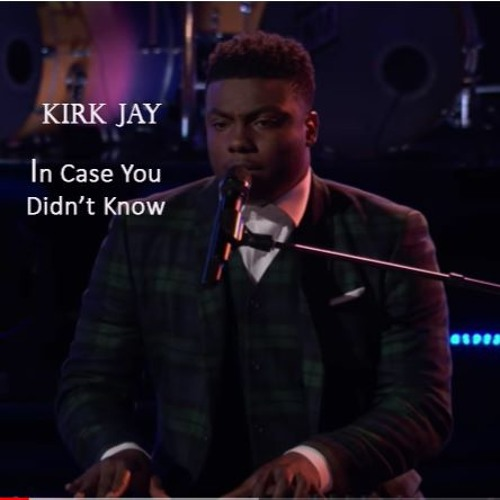 "Kirk Jay - ""In Case You Didn't Know"" #The Voice 2018 *432hz"