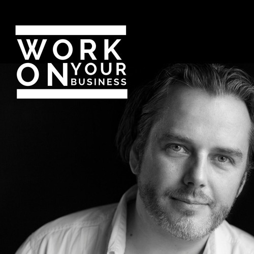 Work On Your Business - with special guest Adam Turner