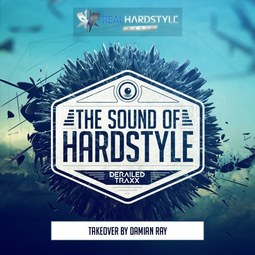 The Sound Of Hardstyle - Episode 021 | Takeover by Damian Ray