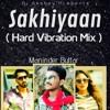 Sakhiyan Maninder Buttar Hard Vibration Mix Dj Aky Karera Mp3