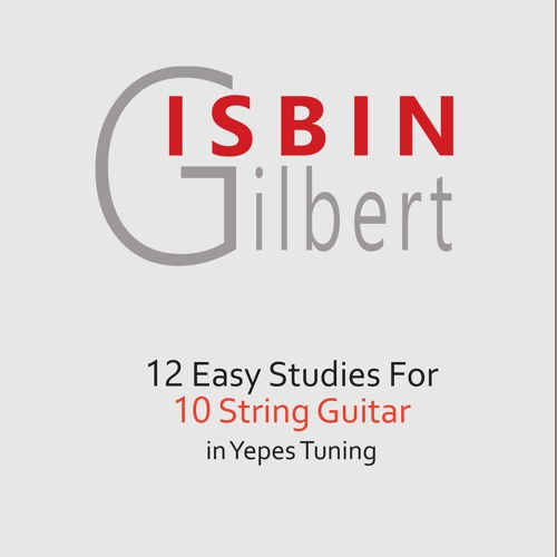 12 Easy Studies For 10 String Guitar In Yepes Tuning