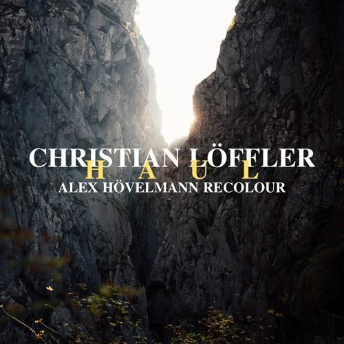 Christian Löffler - Haul (Alex Hövelmann Recolour)