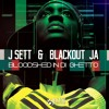 Download J Sett & Blackout JA - Bloodshed In Di Ghetto (Audiomission Remix)OUT NOW on Jaguar Records! Mp3