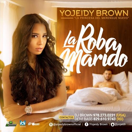 Yojeidy Brown - La Roba Marido @CongueroRD @JoseMambo