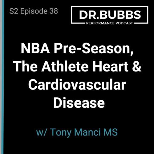 S2E38 // NBA Pre-Season, The Athlete Heart & Cardiovascular Disease  w/ Tony Manci MS
