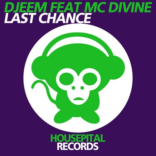 Djeem ft. Mc Divine - Last Chance (Radio Mix, Housepital Records 2011)