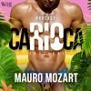 CARIOCA FESTIVAL THE WEEK RIO 2018 - LIVE SET MAURO MOZART