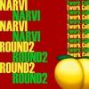 Narvi x ROUND2 - Twerk Call