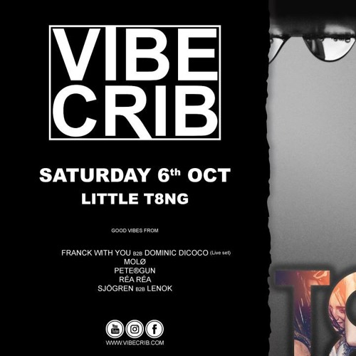 Franck With You b2b Dominic DiCoco - Vibe Crib Stockholm at Little T8ng