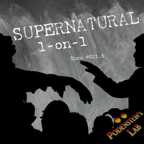 Minisode #021.5 - Supernatural 1-ON-1