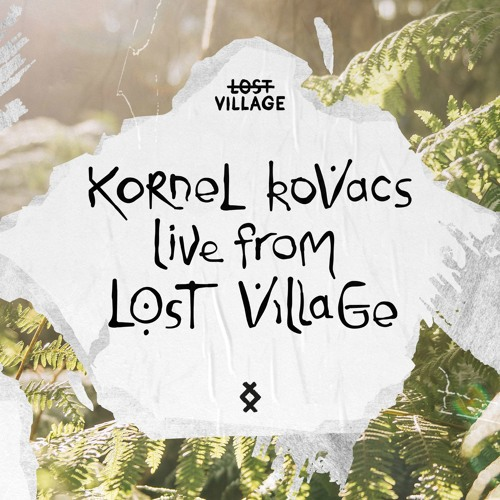 Live from Lost Village - Kornél Kovács