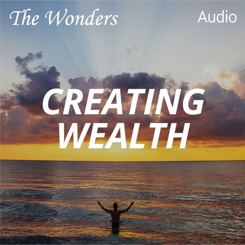 The Wonders Podcast: First Step to Creating Wealth