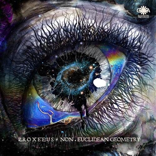 Proxeeus: Non-Euclidean Geometry (Album Preview) OUT NOW!
