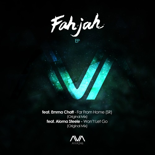 AVA246 - Fahjah Feat. Aloma Steele - Won't Let Go *Out Now!*