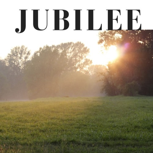 The Jubilee Has Come