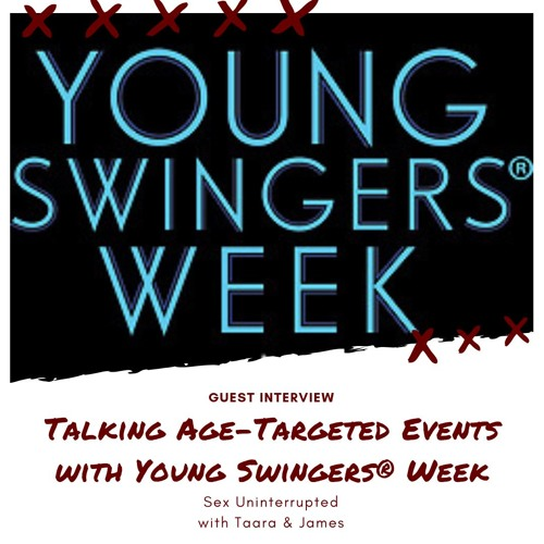 Show 5: Talking Age-Targeted Events with Young Swingers® Week