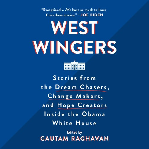 "West Wingers by Gautam Raghavan, ""Big F'ing Deal"" read by contributor Michael Robertson"