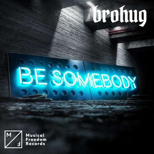 BROHUG - Be Somebody (Club Mix)